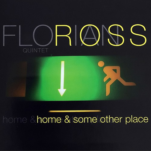 Florian Ross Quintet - Home & Some other Place